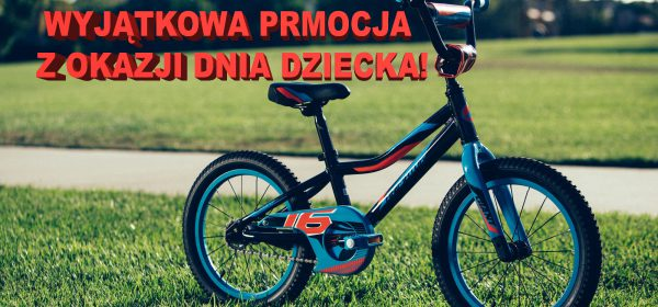 Wyjątkowa Promocja na Dzień Dziecka! Promocja obejmuje rowery Giant, Kross i Romet